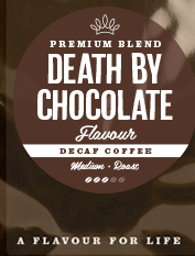 Death by Chocolate Flavoured Coffee - DECAFFEINATED